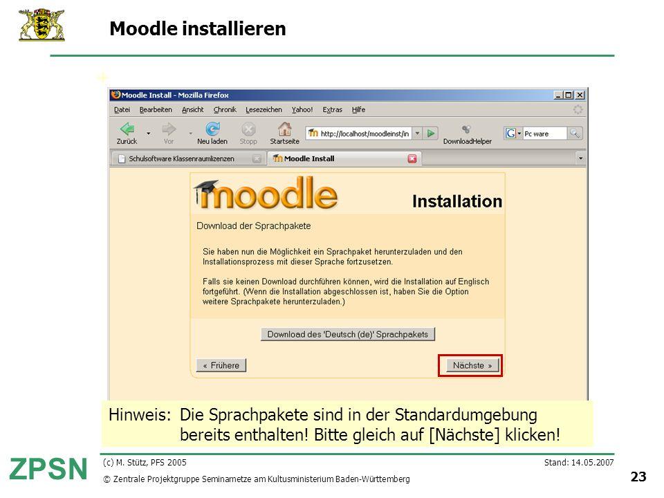 Moodle installieren Hinweis: Die Sprachpakete sind in der Standardumgebung bereits enthalten! Bitte gleich auf [Nächste] klicken!